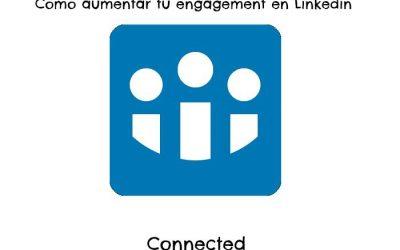 Cómo incrementar tu engagement en Linkedin.