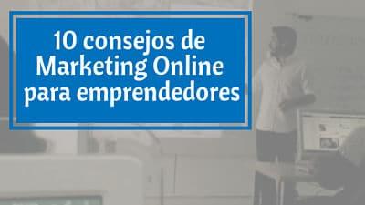 10 consejos de Marketing Online para emprendedores