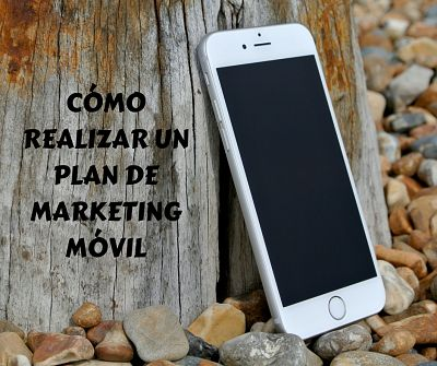 Cómo realizar un plan de marketing móvil